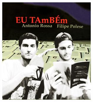 eu-tambem-antonio-rossa-filipe-polese-2005.jpg